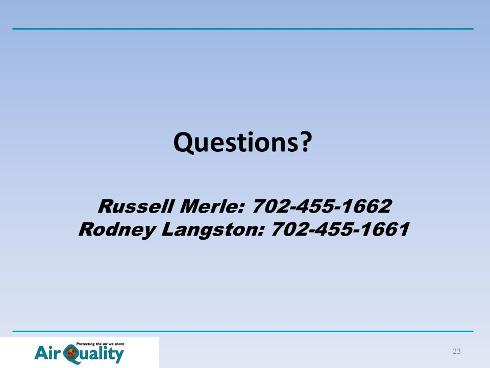 23 Questions Russell Merle: 702-455-1662 Rodney Langston: 702-455-1661