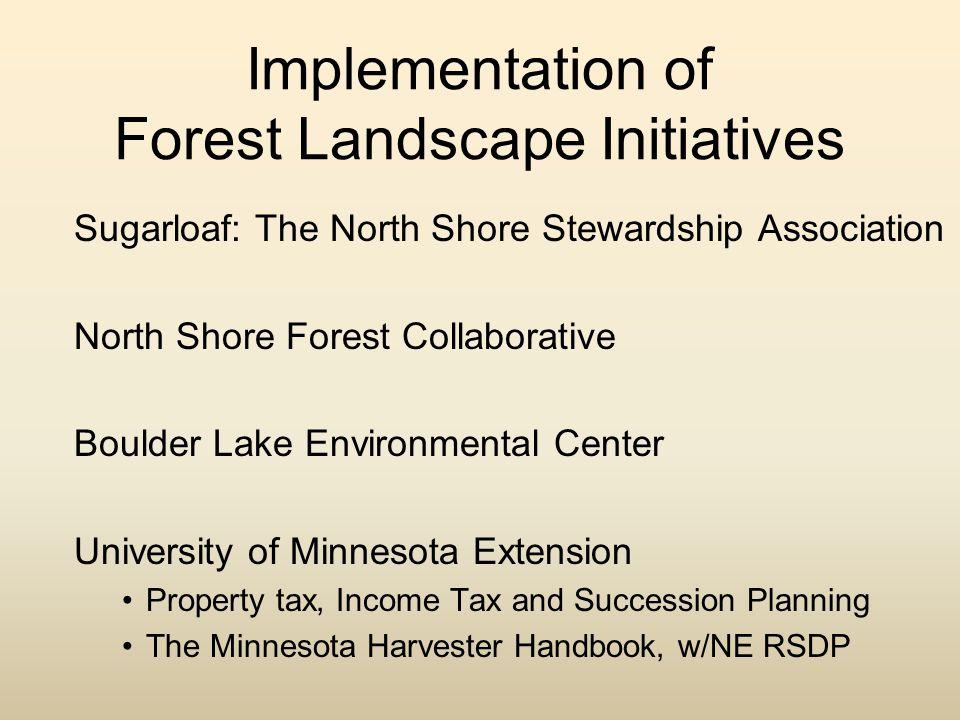 Implementation of Forest Landscape Initiatives Sugarloaf: The North Shore Stewardship Association North Shore Forest Collaborative Boulder Lake Enviro