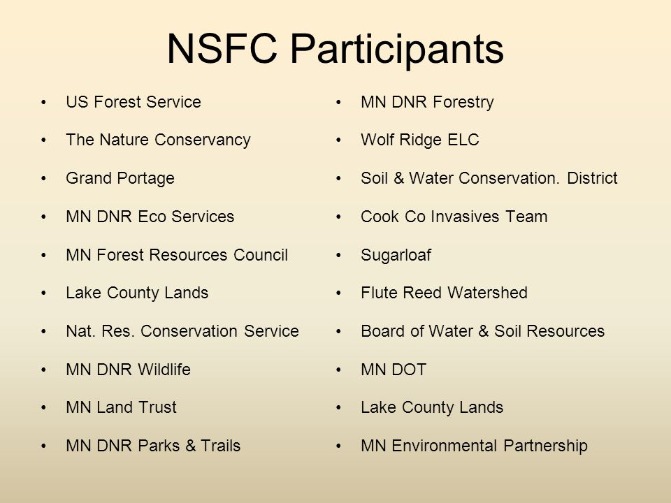 NSFC Participants US Forest Service The Nature Conservancy Grand Portage MN DNR Eco Services MN Forest Resources Council Lake County Lands Nat.