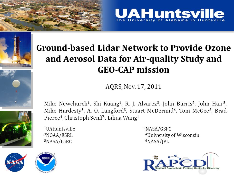 Ground-based Lidar Network to Provide Ozone and Aerosol Data for Air-quality Study and GEO-CAP mission AQRS, Nov.