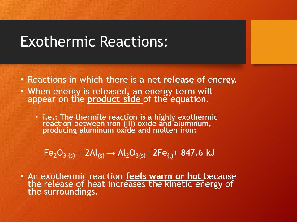 Endothermic Reactions: Reactions that require a net input of energy.