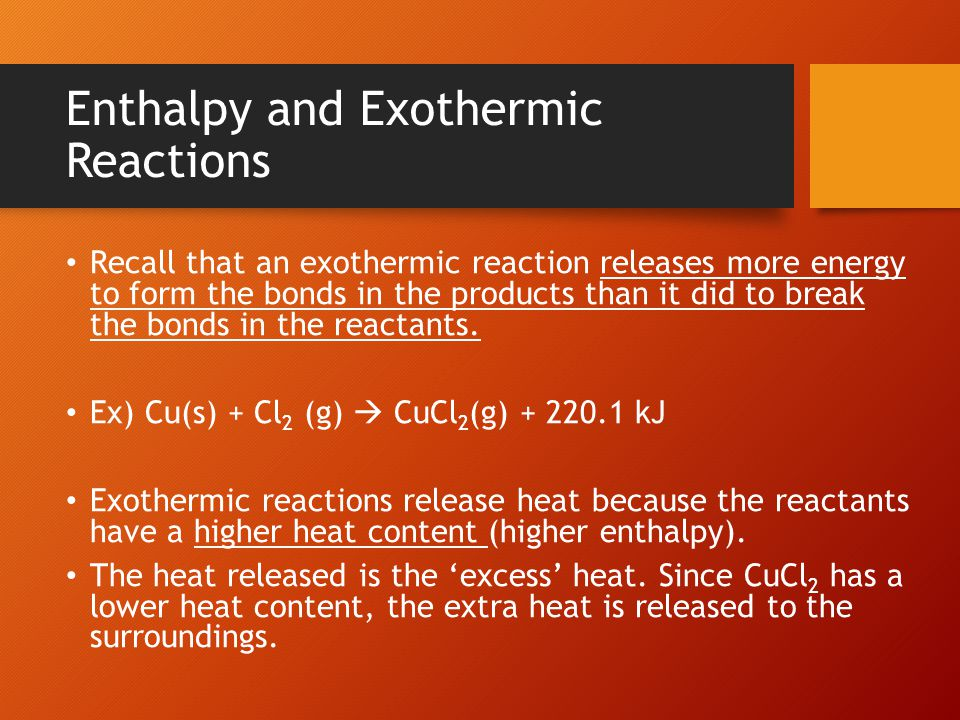 Enthalpy and Exothermic Reactions Graphically, we can represent the potential energy for the reactants and products like: