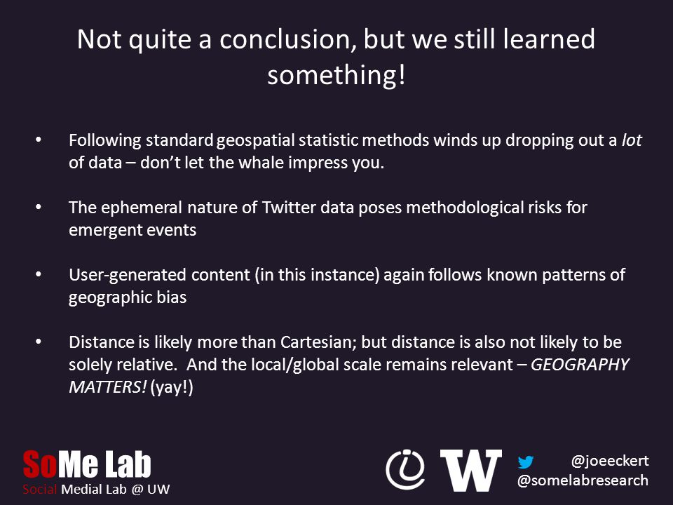 @joeeckert @somelabresearch SoMe Lab Social Medial Lab @ UW Not quite a conclusion, but we still learned something.