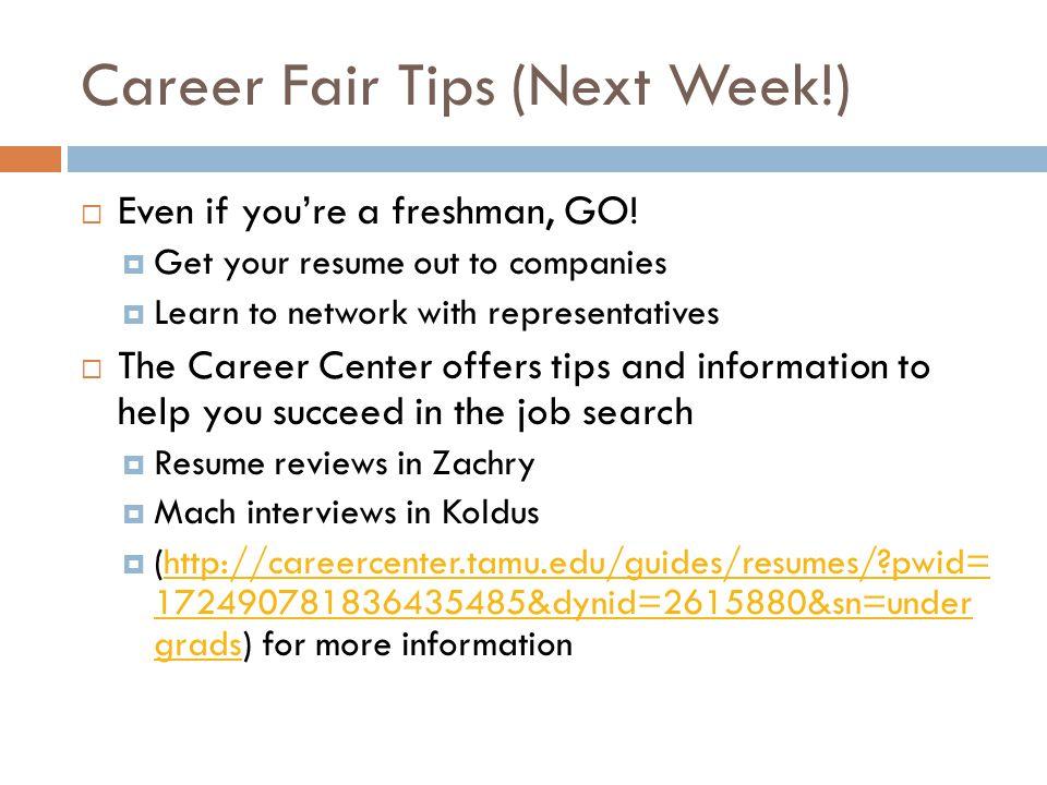 Career Fair Tips (Next Week!)  Even if you're a freshman, GO.