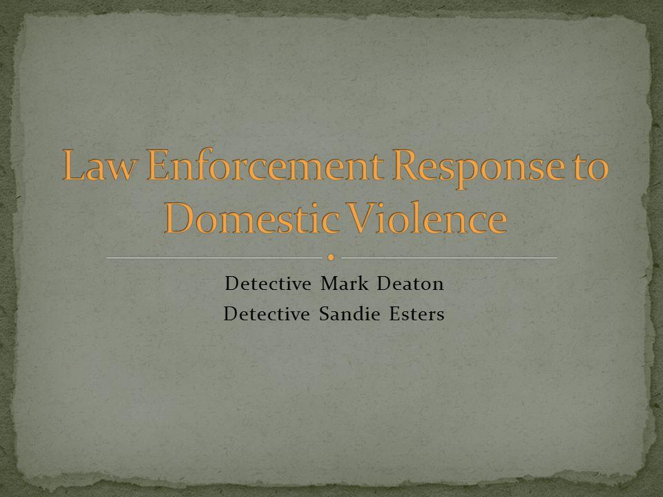 Detective Mark Deaton Detective Sandie Esters