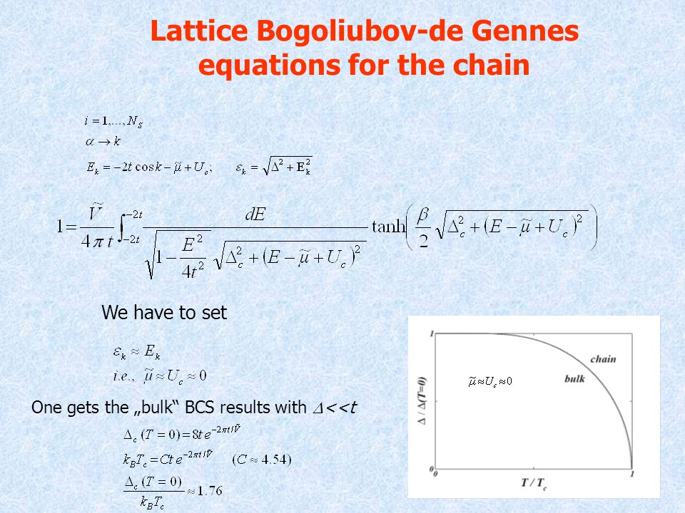 "Lattice Bogoliubov-de Gennes equations for the chain We have to set One gets the ""bulk BCS results with  <<t"
