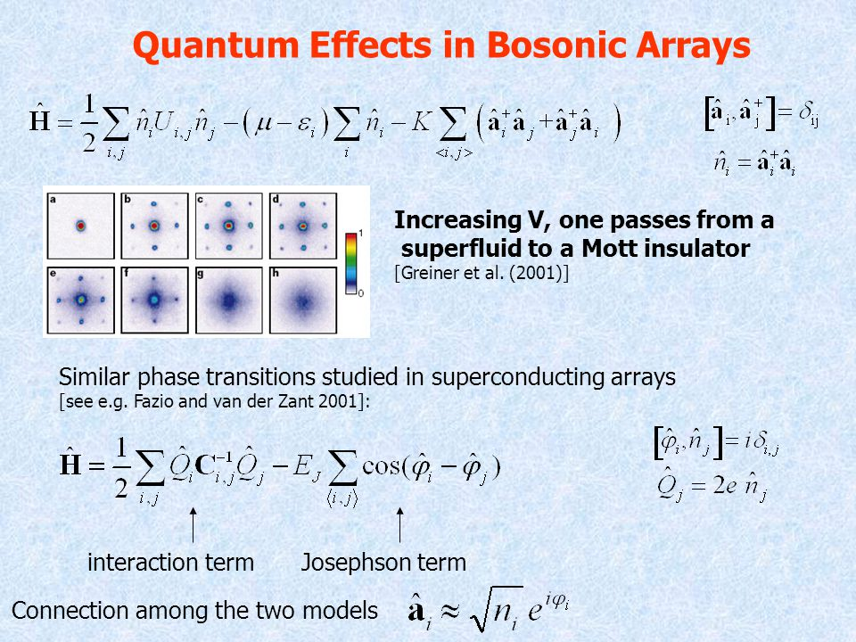 Quantum Effects in Bosonic Arrays Increasing V, one passes from a superfluid to a Mott insulator [Greiner et al.