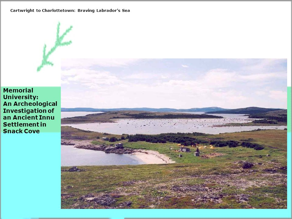 Memorial University: An Archeological Investigation of an Ancient Innu Settlement in Snack Cove
