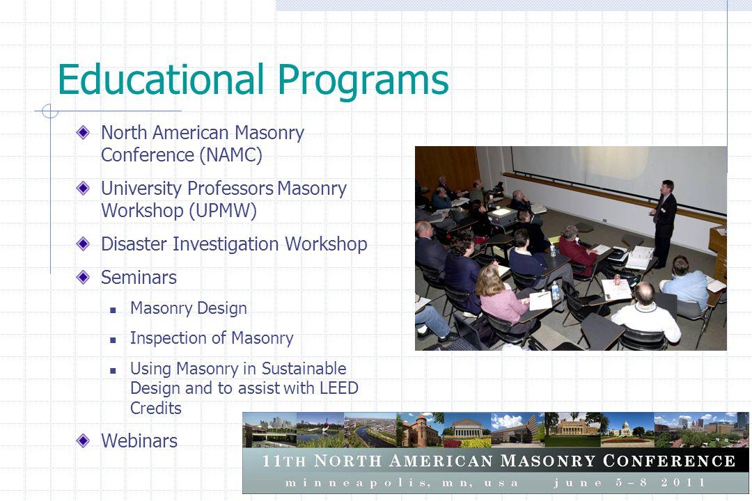 Educational Programs North American Masonry Conference (NAMC) University Professors Masonry Workshop (UPMW) Disaster Investigation Workshop Seminars M