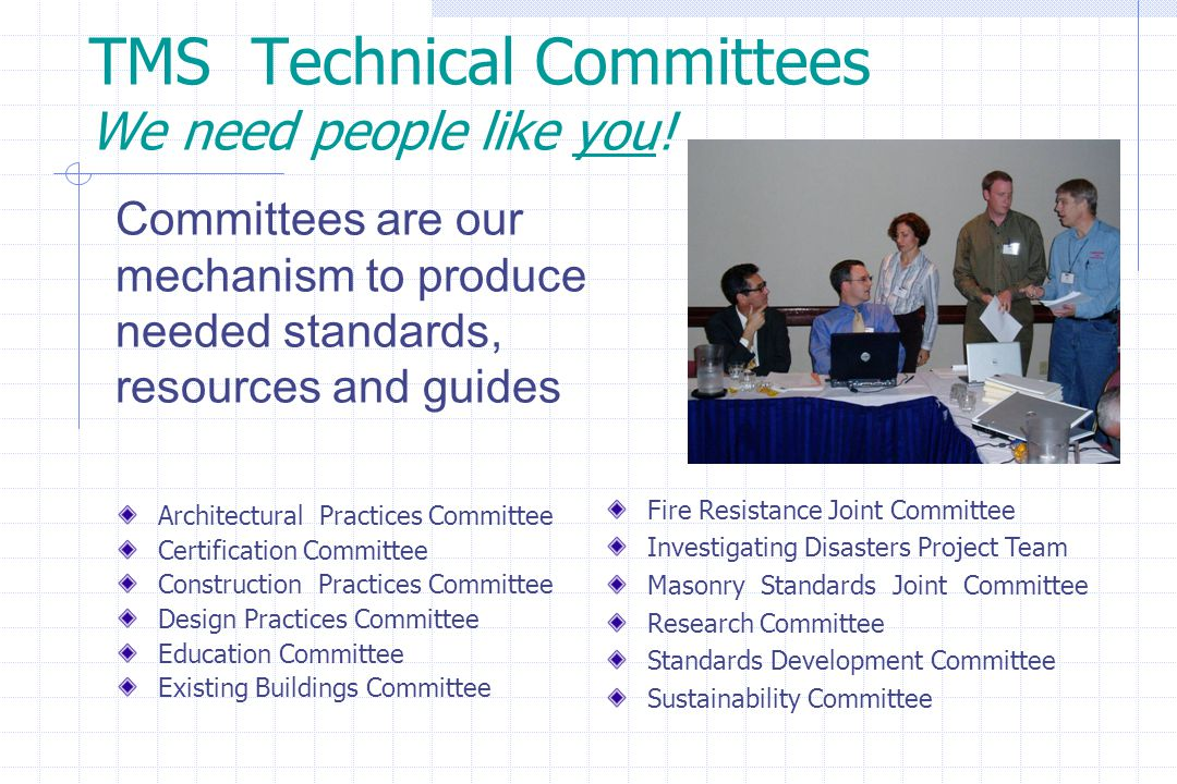 TMS Technical Committees We need people like you.