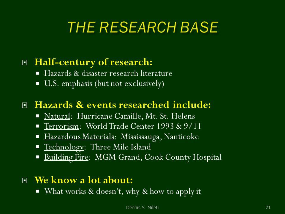  Half-century of research:  Hazards & disaster research literature  U.S. emphasis (but not exclusively)  Hazards & events researched include:  Na