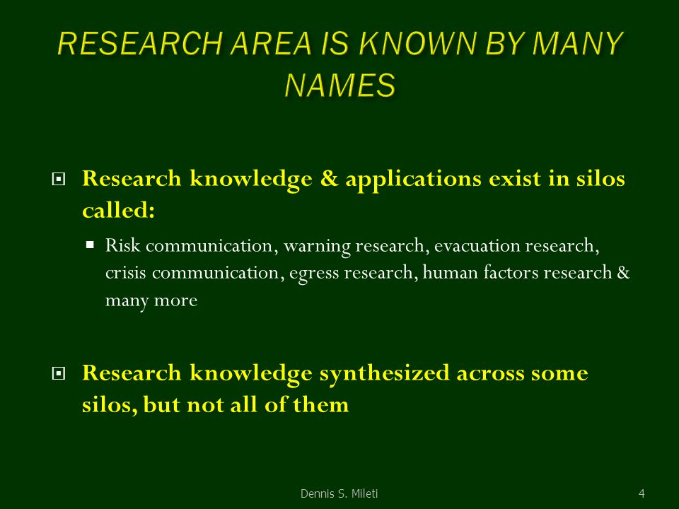  Research knowledge & applications exist in silos called:  Risk communication, warning research, evacuation research, crisis communication, egress r