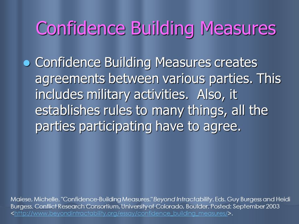 Confidence Building Measures creates agreements between various parties.