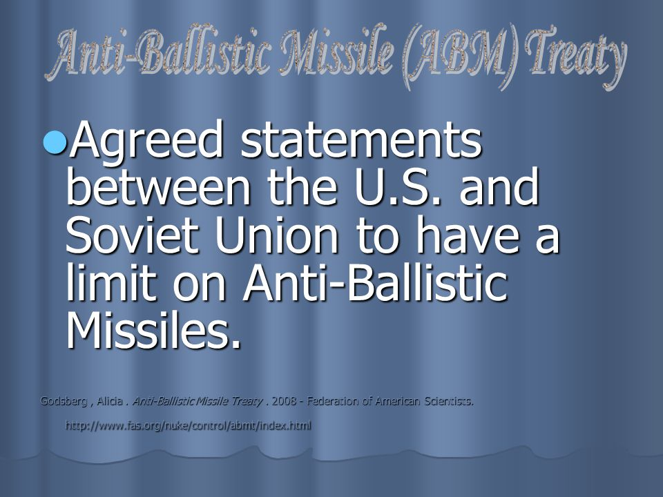 Agreed statements between the U.S. and Soviet Union to have a limit on Anti-Ballistic Missiles.