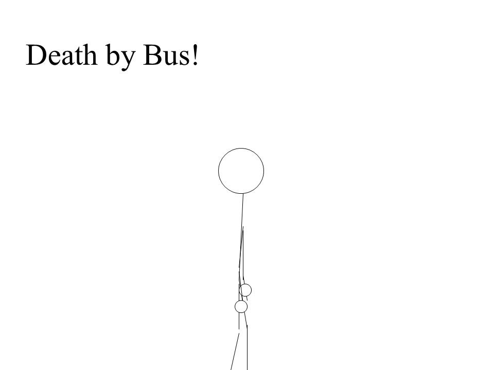Death by Bus!