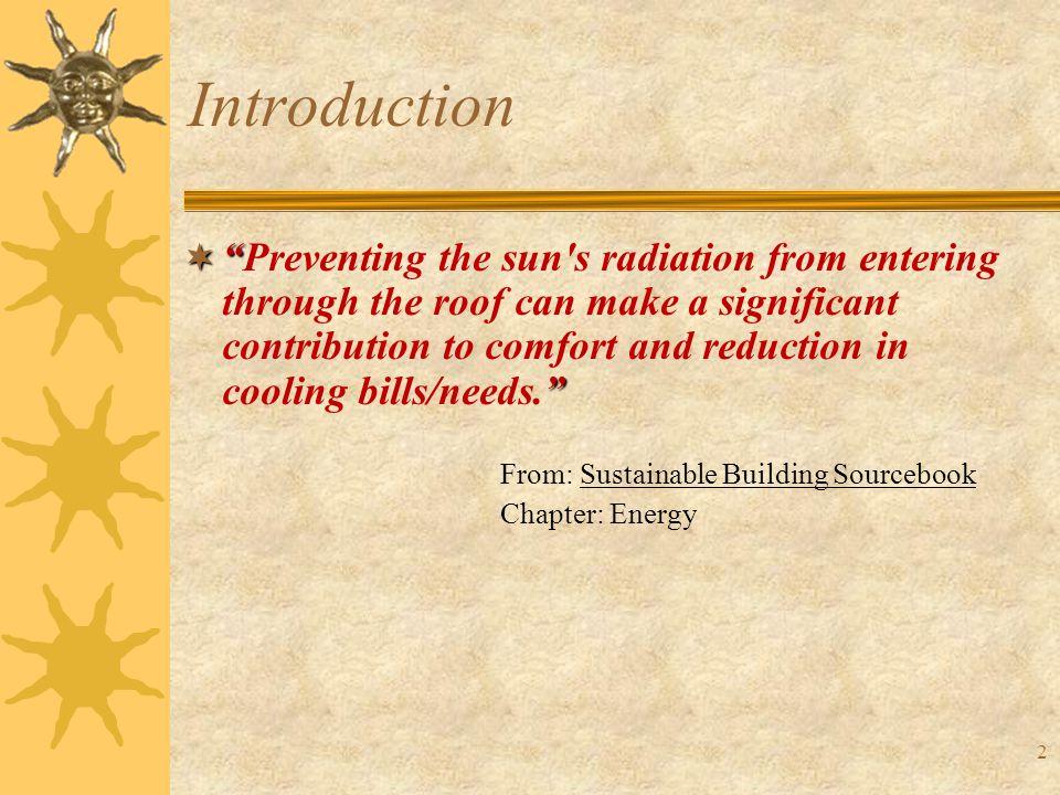 23 Radiant Barriers  Modeling Energy Balance (General) Energy Balance (Heat Transport Processes)  Outdoor Energy Balance Indoor Energy Balance 