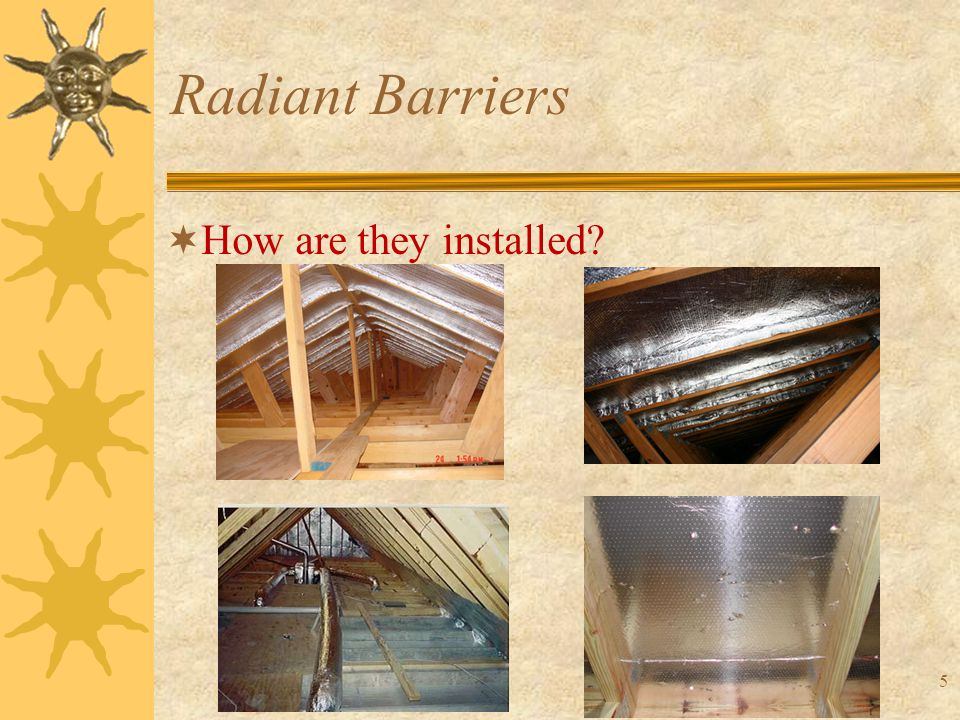5 Radiant Barriers  How are they installed?