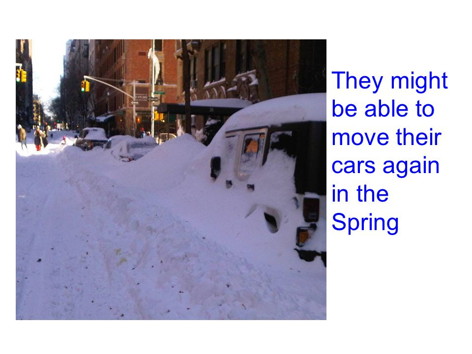 They might be able to move their cars again in the Spring