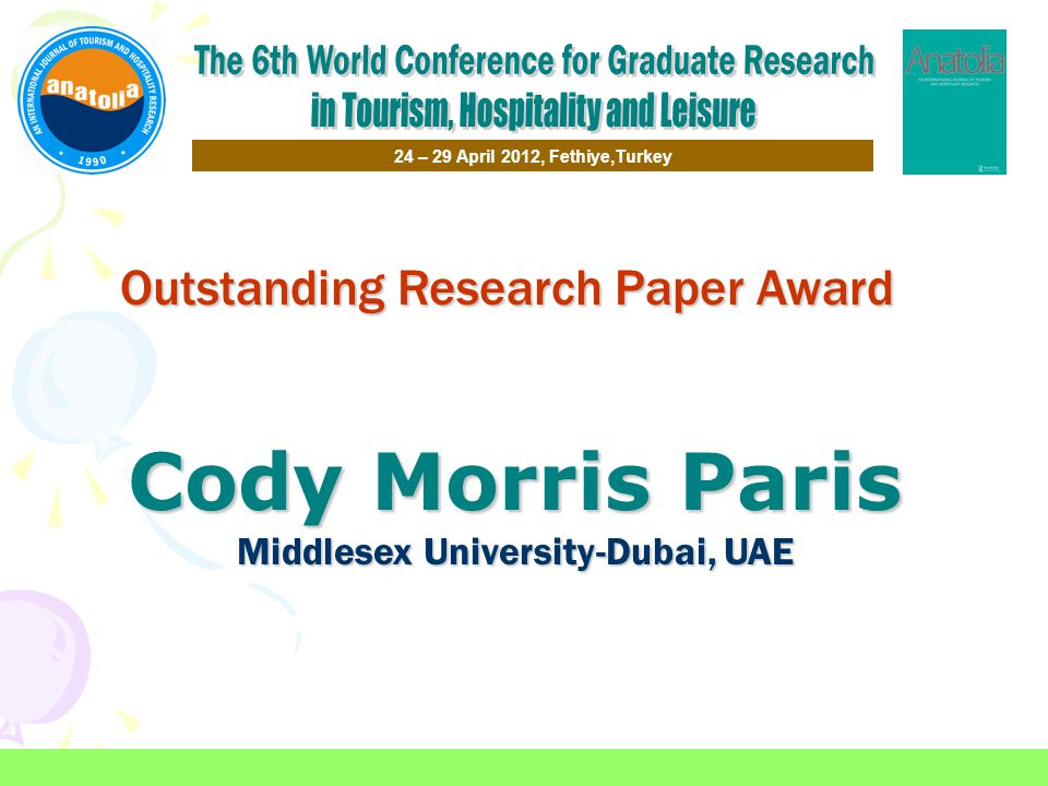 Outstanding Research Paper Award 24 – 29 April 2012, Fethiye,Turkey Cody Morris Paris Middlesex University-Dubai, UAE