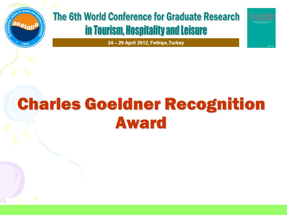 24 – 29 April 2012, Fethiye,Turkey Charles Goeldner Recognition Award