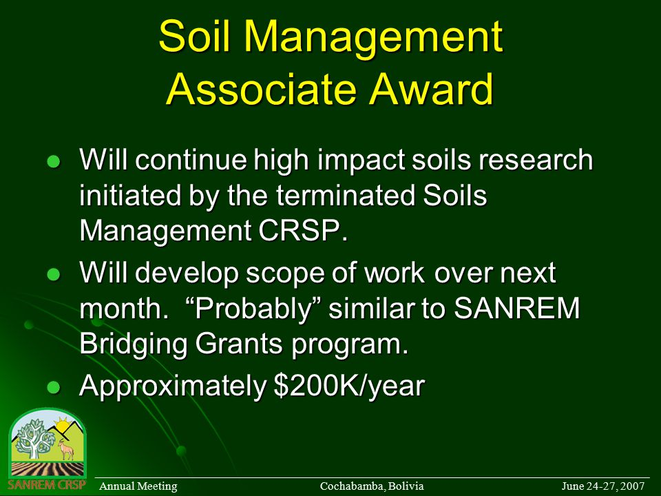 Soil Management Associate Award Will continue high impact soils research initiated by the terminated Soils Management CRSP.
