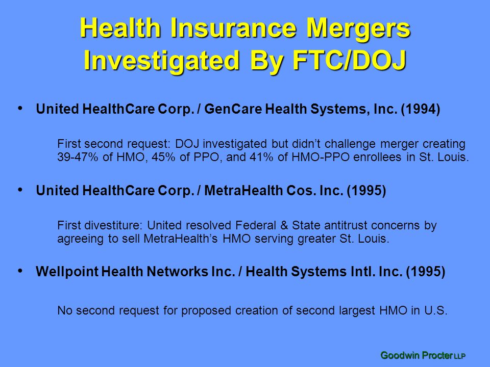 Goodwin Procter LLP Health Insurance Mergers Investigated By FTC/DOJ United HealthCare Corp.