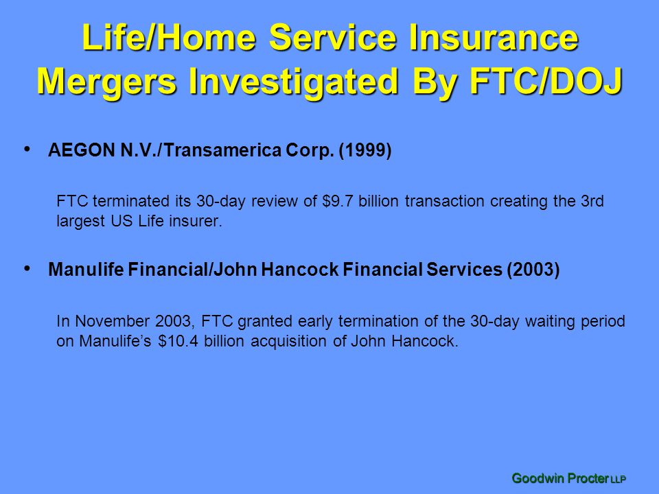 Goodwin Procter LLP Life/Home Service Insurance Mergers Investigated By FTC/DOJ AEGON N.V./Transamerica Corp.