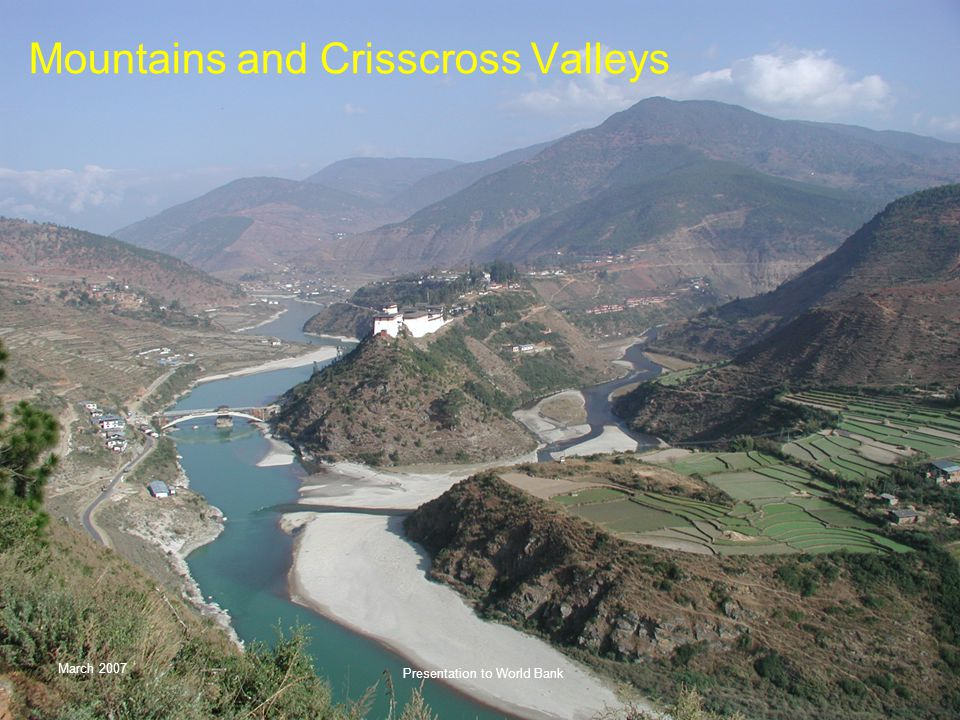 March 2007 Presentation to World Bank Mountains and Crisscross Valleys