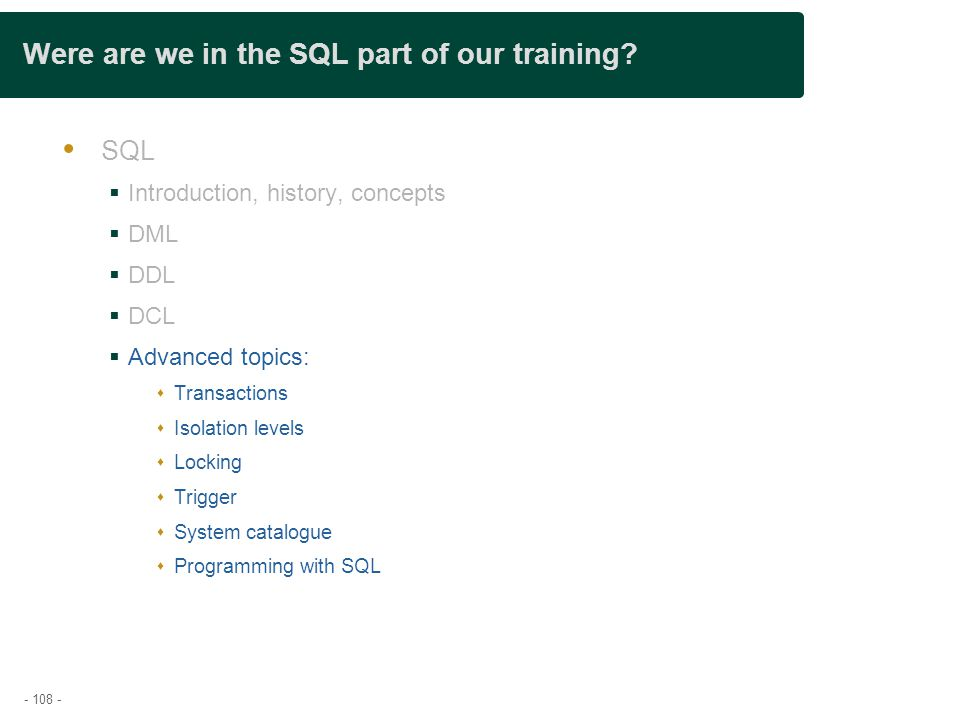 - 108 - Were are we in the SQL part of our training.