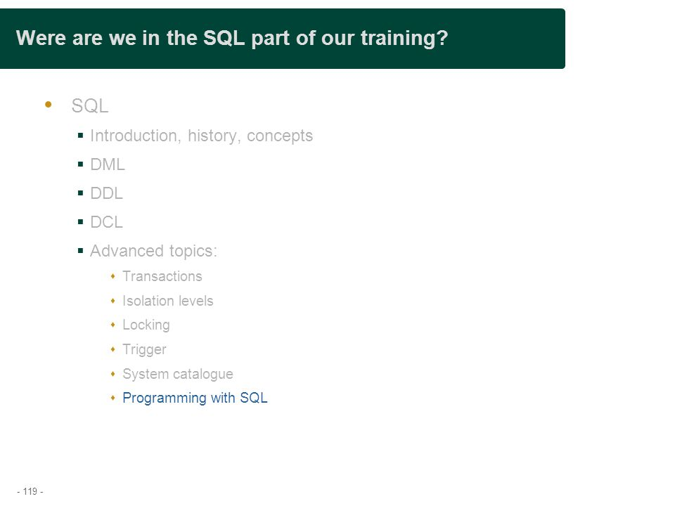 - 119 - Were are we in the SQL part of our training.