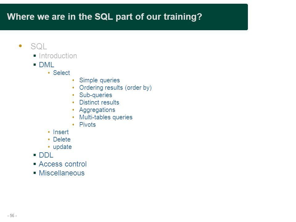 - 56 - Where we are in the SQL part of our training.