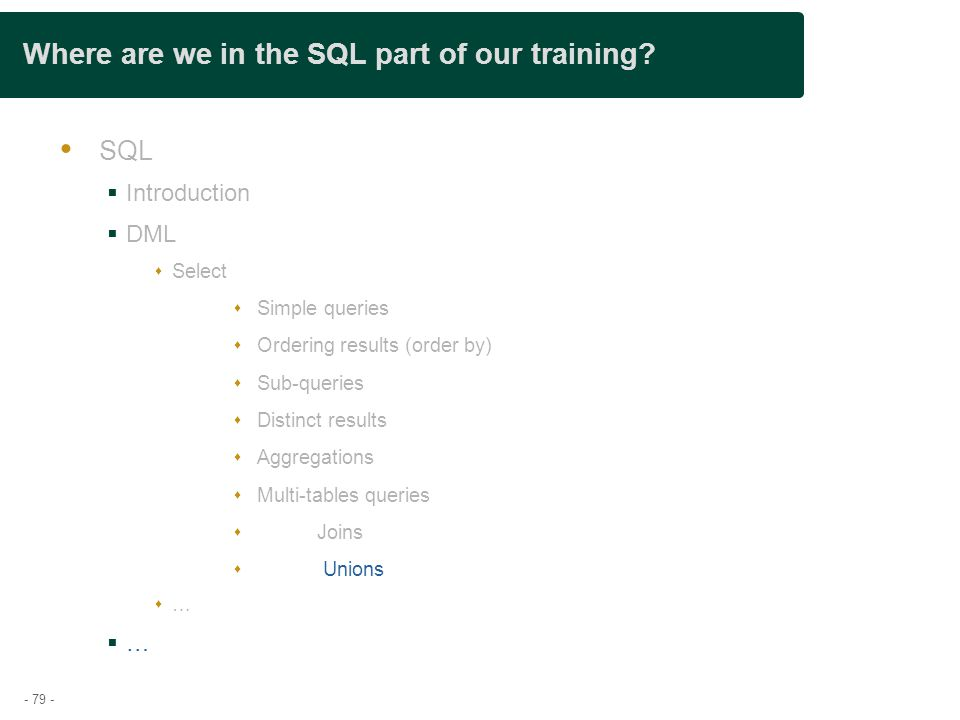 - 79 - Where are we in the SQL part of our training.