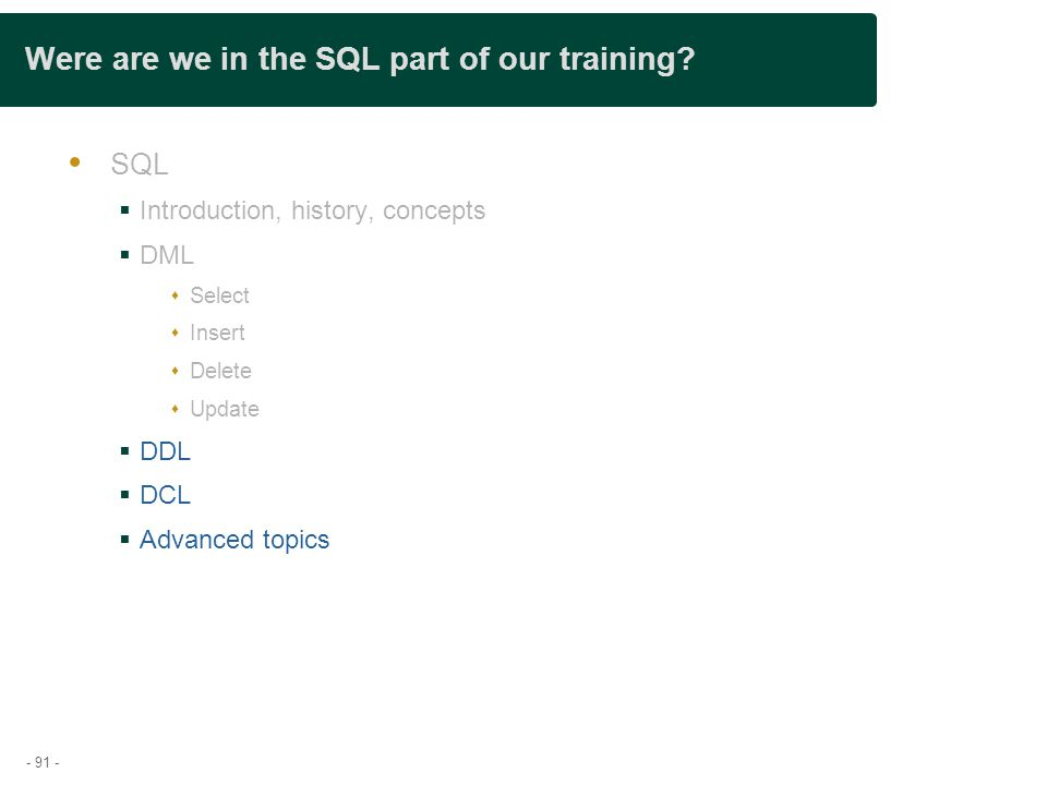 - 91 - Were are we in the SQL part of our training.