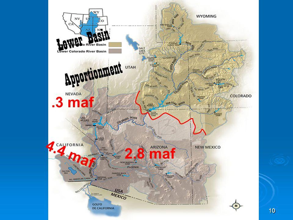 10 Apportionment 2.8 maf.3 maf 4.4 maf Lower Basin