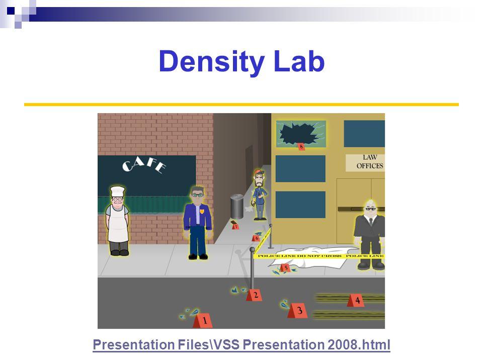 Density Lab Presentation Files\VSS Presentation 2008.html
