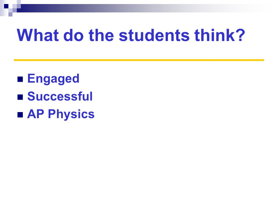 What do the students think Engaged Successful AP Physics