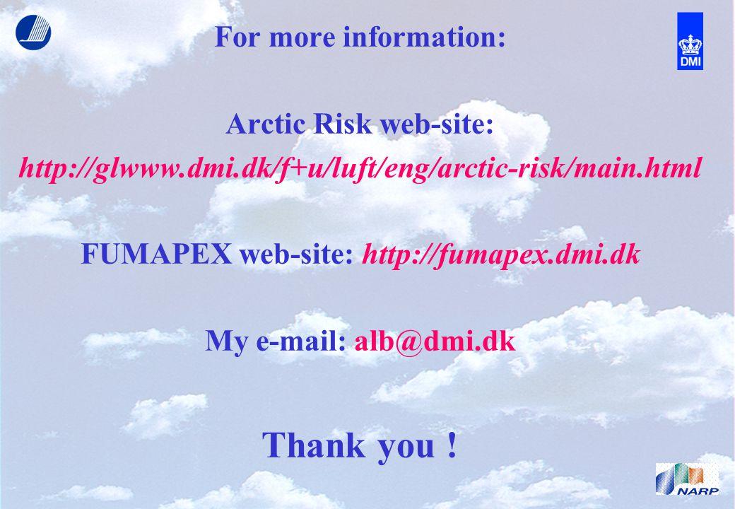 For more information: Arctic Risk web-site: http://glwww.dmi.dk/f+u/luft/eng/arctic-risk/main.html FUMAPEX web-site: http://fumapex.dmi.dk My e-mail: alb@dmi.dk Thank you !