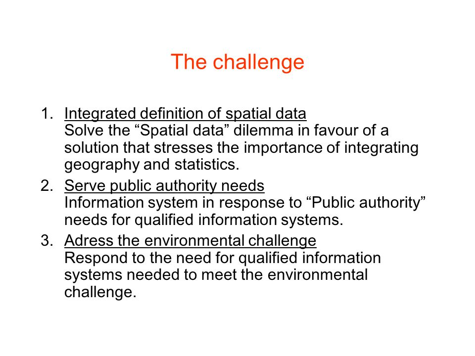 Method 1.System delineation and analysis 2.Build semantic model 3.Drop relations, use concept catalogues 4.Transform concepts to objects 5.Model objects with attributes –Concept + Statistics –Concept + Features –(Concept + Method if available) 6.Integrate statistics, feature & method (GIS) 7.Compile model