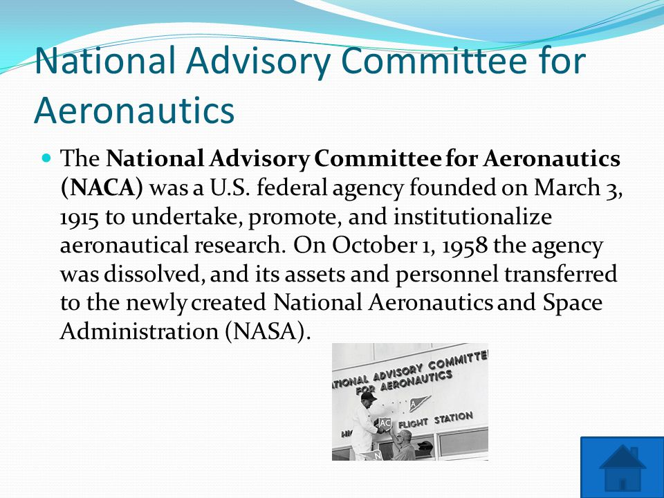 National Advisory Committee for Aeronautics The National Advisory Committee for Aeronautics (NACA) was a U.S.