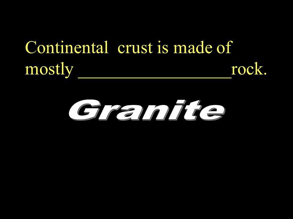 Continental crust is made of mostly _________________rock.