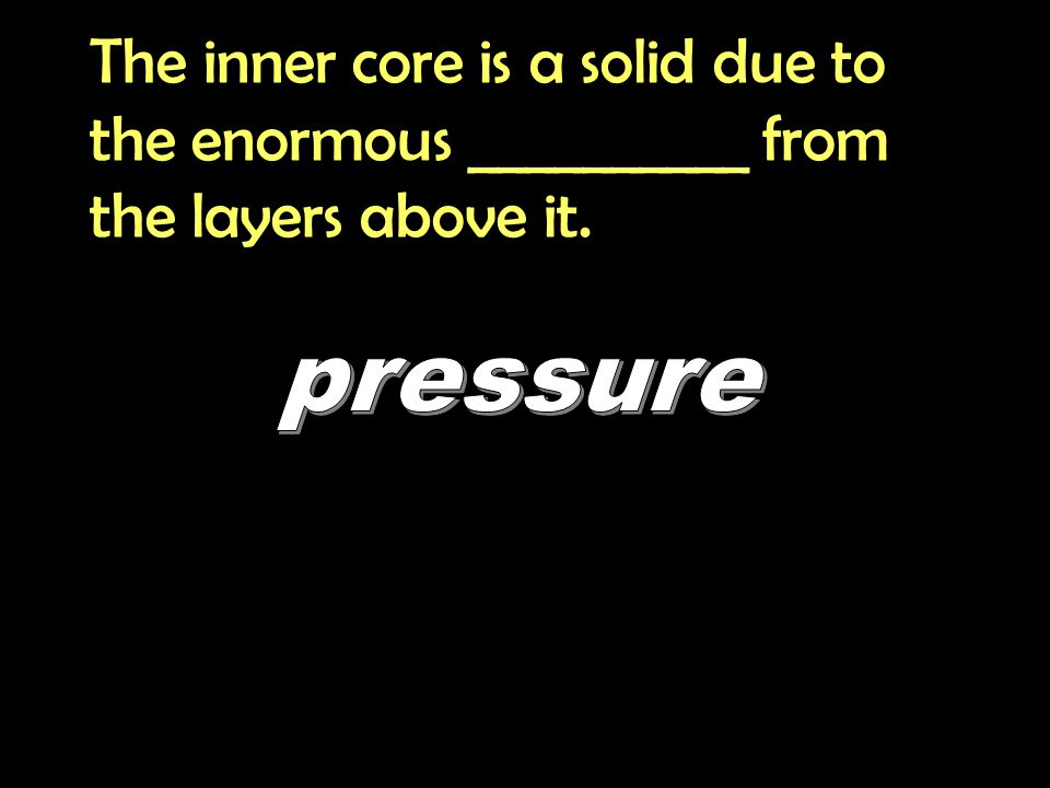 The inner core is a solid due to the enormous __________ from the layers above it.