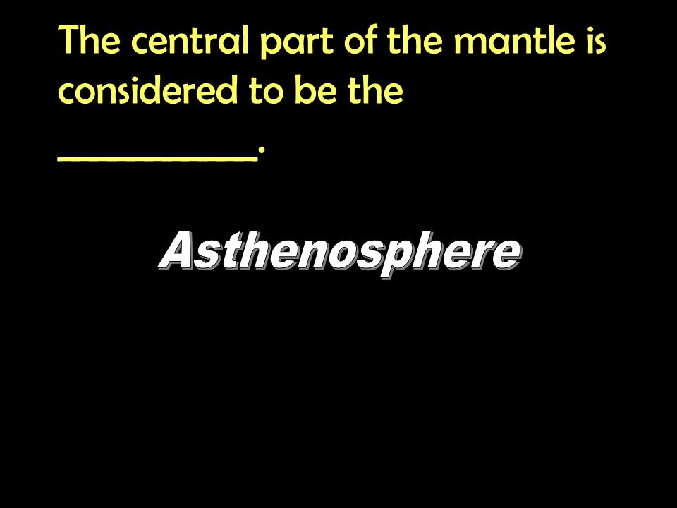 The central part of the mantle is considered to be the ___________.