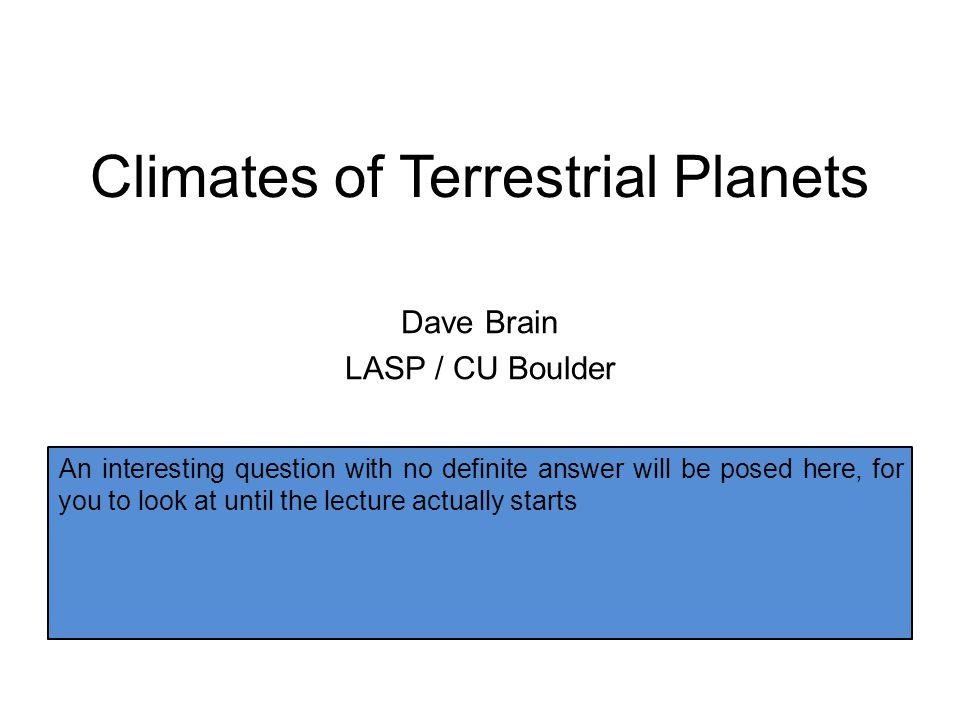 Approach Climates  Heliophysics I.Climates II.Changing Climates III.Atmospheric Escape Processes [ Break ] Heliophysics  Climates IV.External Drivers V.Internal Drivers VI.Prospects
