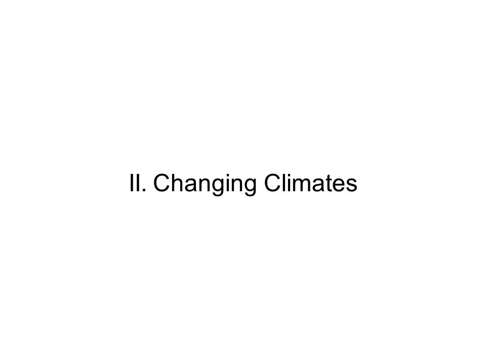 II.Changing Climates