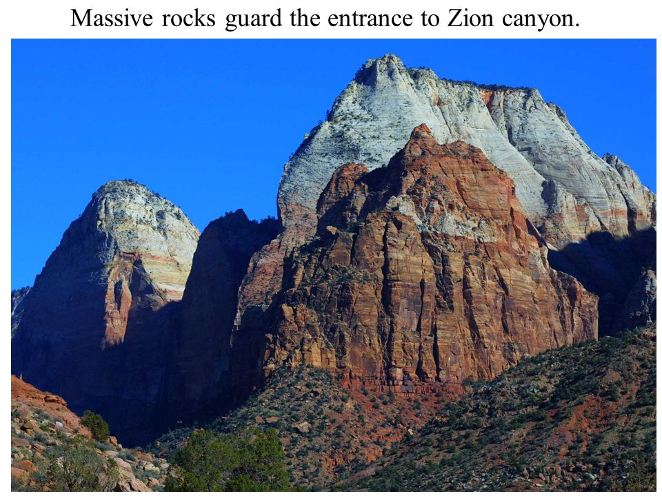 Massive rocks guard the entrance to Zion canyon.