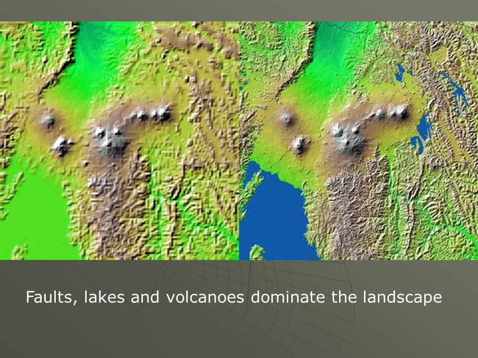 Faults, lakes and volcanoes dominate the landscape
