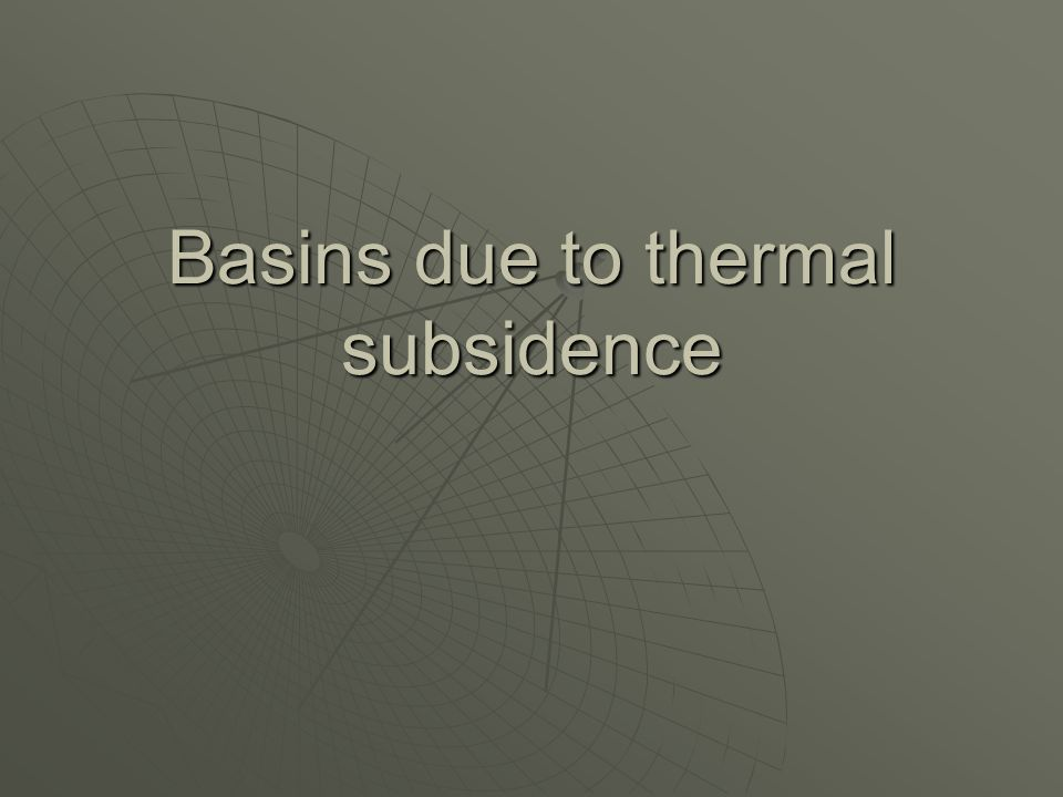 Basins due to thermal subsidence