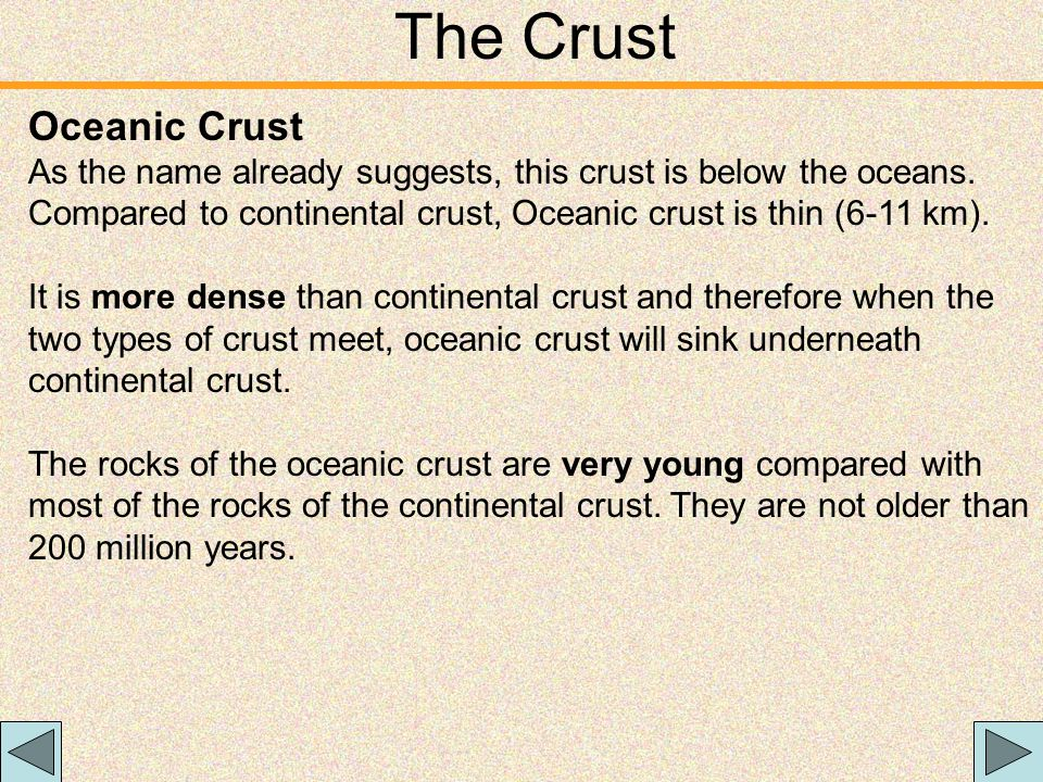 The Crust Continental Crust Continental crust forms the land (the continents, as the name suggests) that we see today. Continental crust averages abou