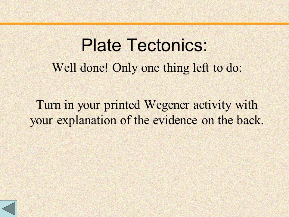 Plate Tectonics Summary How are you doing? Are you able to describe all of the following? 1.Name Earth's main layers.Earth's main layers 2.Name and de
