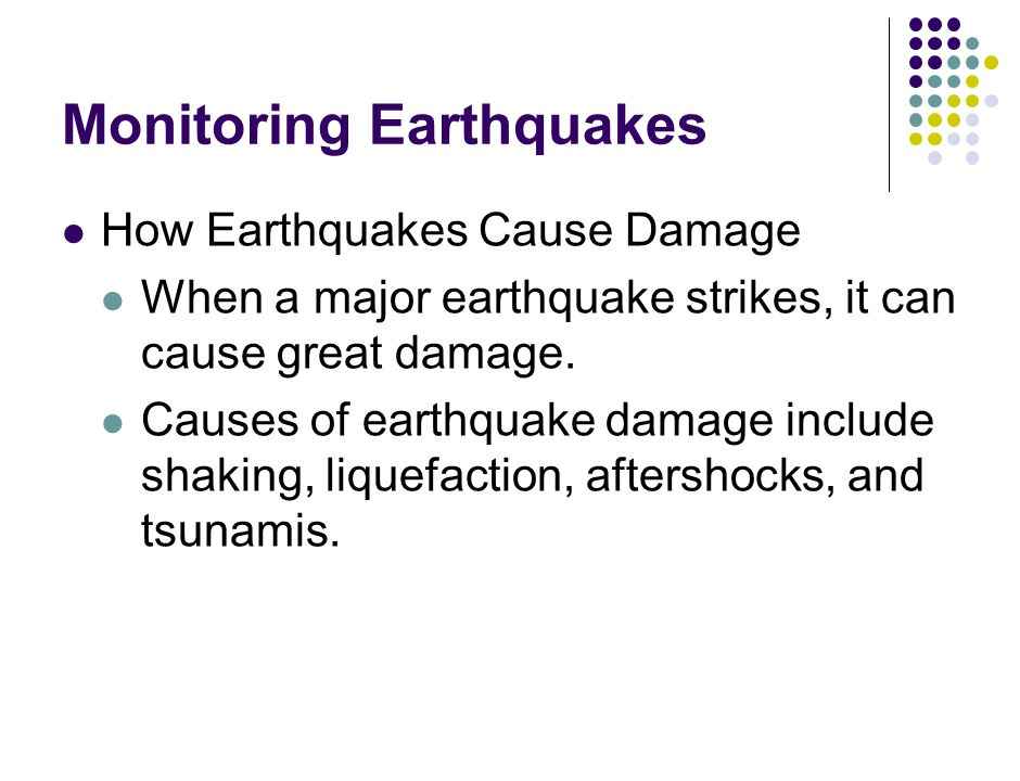 How Earthquakes Cause Damage When a major earthquake strikes, it can cause great damage.